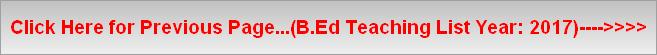 Click Here for Previous Page...(B.Ed Teaching List Year: 2017)---->>>>